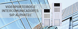 Videoporteiros e Intercomunicador SIP Alphatec